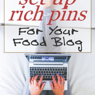 How to Set Up Rich Pins for Your Food Blog