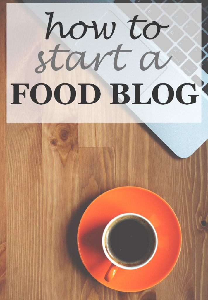 How to start a food blog in 3 easy steps