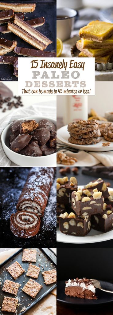 15 Insanely Easy Paleo Desserts that Can Be Made in 45 Minutes or Less!!