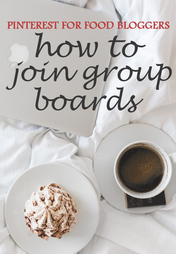 Pinterest for food bloggers-- how to join group boards