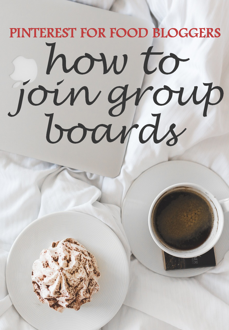How to Join Group Boards (Pinterest for Food Bloggers Part 1)